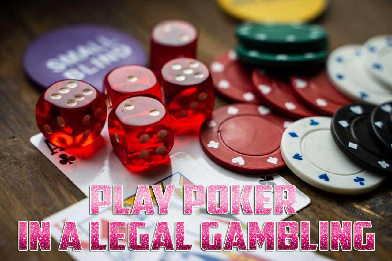 play poker in a legal gambling